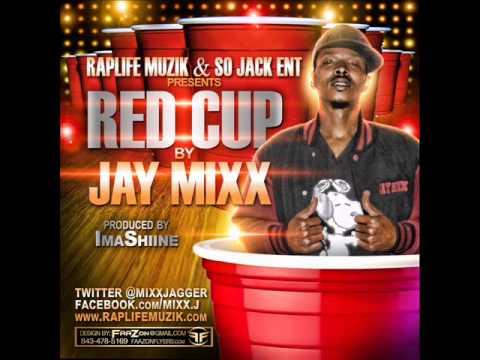 Red Cup by. Jay Mixx prod. ImaShiine