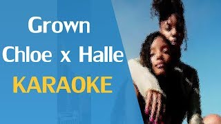 Grown   Chloe X Halle (Karaoke)