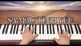 Sa Mạc Tình Yêu - Piano Cover