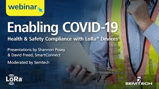 Enabling COVID-19 Health & Safety Compliance with LoRa Devices