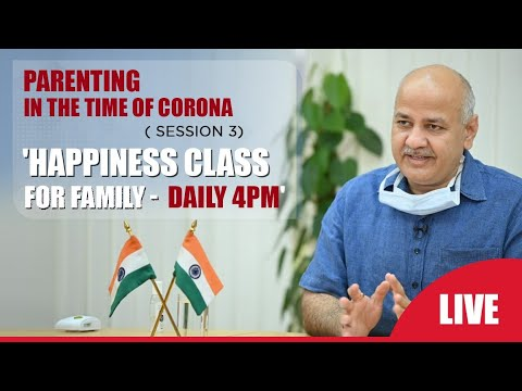 How to do Happiness Class at home? || Parenting in times of Corona with Manish Sisodia