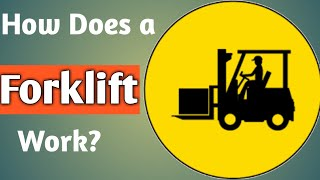 How Does a Forklift Work?