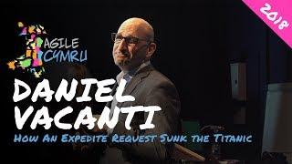 How An Expedite Request Sunk the Titanic. Dan Vacanti