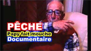 PÊCHE À LA MOUCHE : Papy Fait Mouche - Le Film.