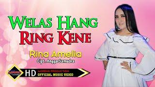 Rina Amelia   Welas Hang Ring Kene [OFFICIAL]