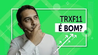 TRXF11 – TRX Real Estate: Vale a pena investir nesse FII de VAREJO?!