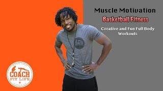 Coach Fit Life | Basketball Fitness | Get Fit | Have Fun | Work on Your Skills