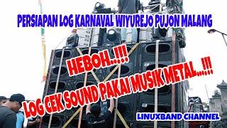 Heboh !!! LOG ZELEBOUR Cek Sound Pakai Musik METAL!!! Karnaval Wiyurejo Pujon Malang
