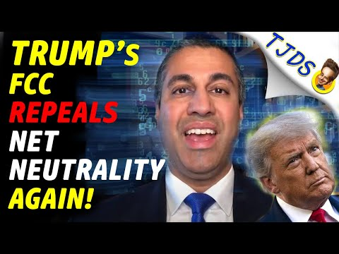 Trump's FCC Repeals NET NEUTRALITY Again!