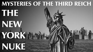 The New York Nuke | Mysteries of the Third Reich Part Three