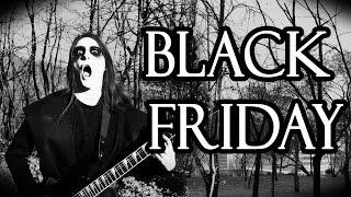 BLACK FRIDAY - Black Metal Parody Song - Rick Taeilor
