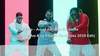 Guayo   Anuel AA, Zion & Lennox Dj Jesús Rescalvo & Dj Alberto Fernández 2019 Edit