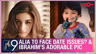 Alia to face date issues post lockdown? | Ibrahim Ali Khan's ADORABLE childhood picture |PB at 9