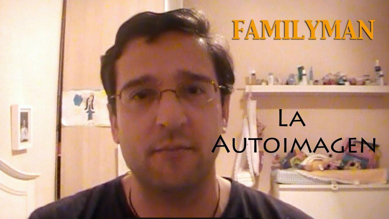 La autoimagen - FamilyMan Vlog para Padres