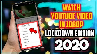 enable 1080p on Youtube android app | How to Stream Youtube Video in 1080p in 2020
