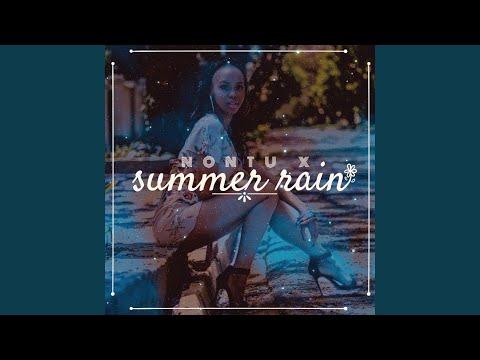 Nontu X Summer Rain