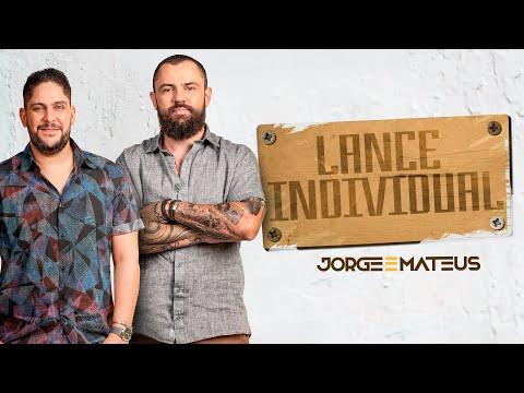 Jorge & Mateus - Lance Individual