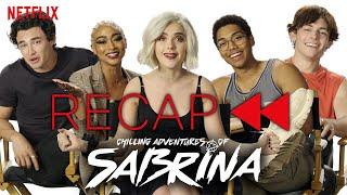 Official Cast Recap of Chilling Adventures of Sabrina | Parts 1 & 2 | Netflix