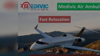 Medivic Air Ambulance from Varanasi and Jabalpur-Quick and Reliable