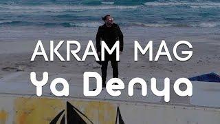 Akram Mag - Ya Denya | يا دنيا (Clip Officiel)