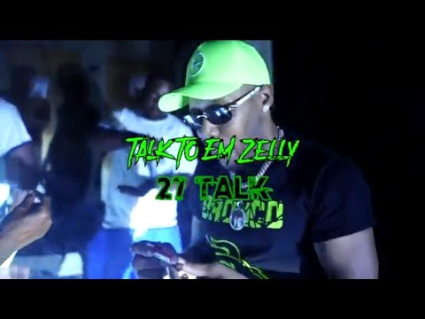 Talk To Em Zelly – 27 Talk (Shot By Dexta Dave)