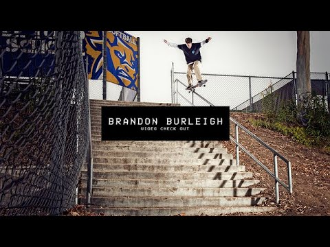 Video Check Out: Brandon Burleigh - TransWorld SKATEboarding