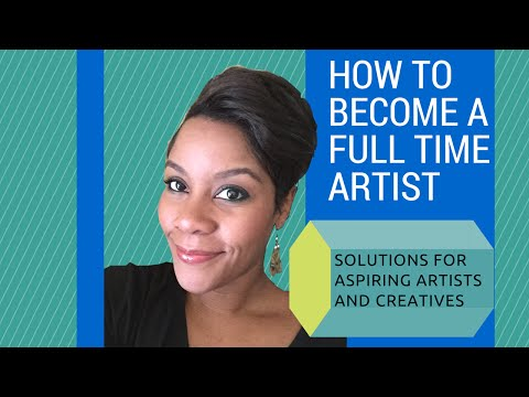 How To Become A Full Time Artist  – steps for people who want to make a living from art