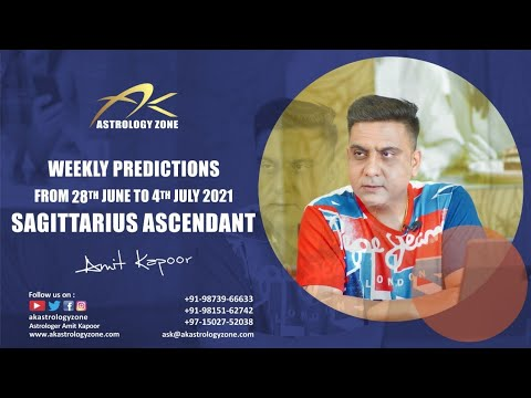 SAGITTARIUS ASCENDANT WEEKLY PREDICTION FROM 28TH JUNE TO 4TH JULY BY #AMITKAPOOR