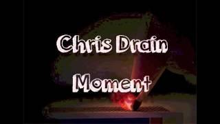 Chris Drain - Moment