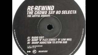 Artful Dodger - Re-Wind The Crowd Say Bo Selecta (Radio Edit)