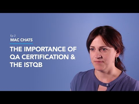 The Importance of QA Certification and the ISTQB - Mac Chats Ep. 2 ...