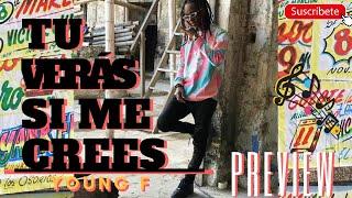 Tu Verás Si Me Crees | Young F 🔥( Preview 2019 )