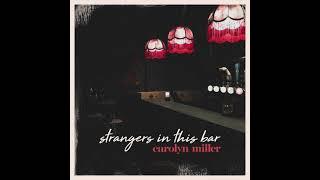Carolyn Miller Strangers In This Bar