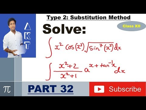 Integration Type 2 : Substitution Method : Part 32