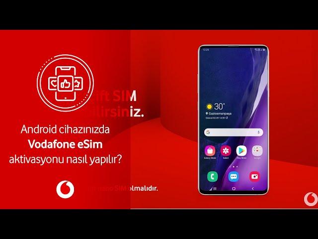 Android cihazınızda Vodafone eSIM aktivasyonu nasıl yapılır?