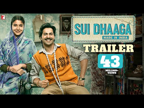 Sui Dhaaga Movie Trailer