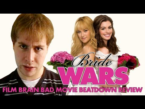 Bad Movie Beatdown: Bride Wars (2009) (REVIEW)