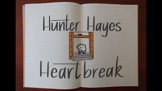 Hunter Hayes   #Heartbreak (Journal Lyric Video) Watch In HD