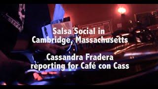 Café con Cass Special Report: Salsa in Cambridge