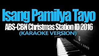Isang Pamilya Tayo Ngayong Pasko - ABS-CBN CSID 2016 (KARAOKE VERSION)