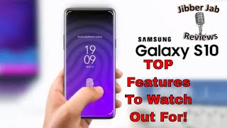 Samsung Galaxy S10 - AMAZING Top Features To Watch For!  - Jibber Jab Reviews!