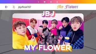 JBJ - My Flower (꽃이야) (Han|Rom|Eng) Lyrics/한국어 가사