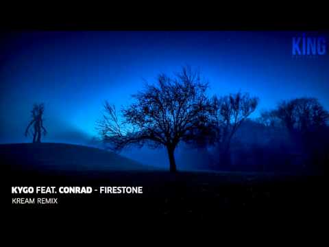 Kygo feat. Conrad - Firestone (Kream Remix)