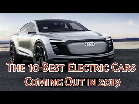 The 10 Best Electric Cars Coming Out In 2019