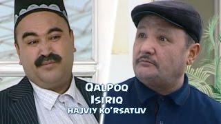 Qalpoq - Isiriq   Калпок - Исирик (hajviy ko