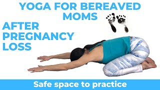 Postpartum Yoga For Bereaved Mothers (Coping with miscarriage or stillbirth pregnancy loss)