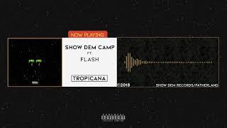 Show Dem Camp   Tropicana [Official Audio] Ft. Flash