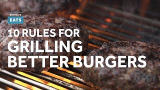 How To Make Better Burgers | Grilling Fridays | Serious Eats