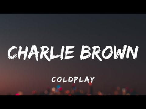 Coldplay - Charlie Brown (Lyrics)