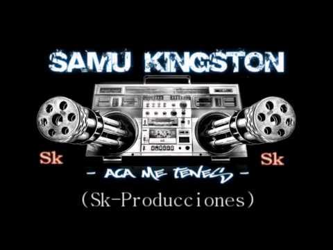 Samu Kingston - Aca me tenes (Sk-Producciones)